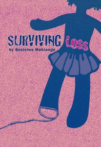 Surviving Loss, Busisiwe Mahlangu, feminist poetry, African, South African, Mamelodi, pan african, impepho press